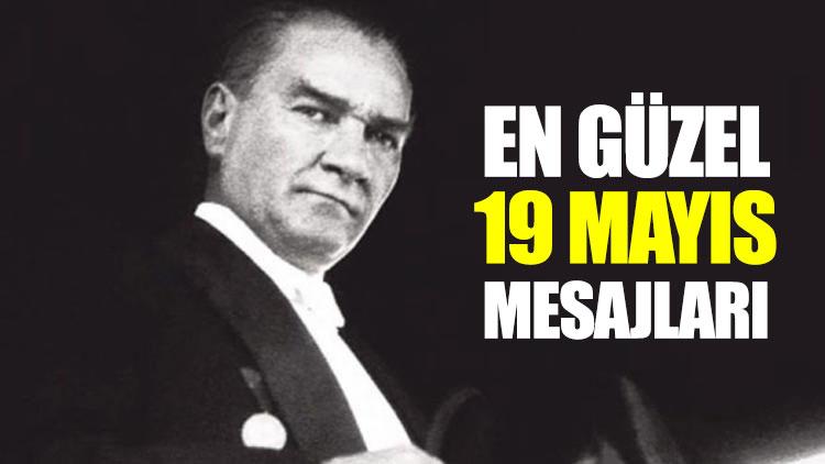 19 Mayıs Kutlu Olsun! En güzel 19 Mayıs sözleri ve mesajları