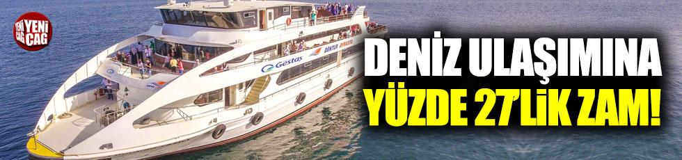 Deniz ulaşımına yüzde 27'lik zam!