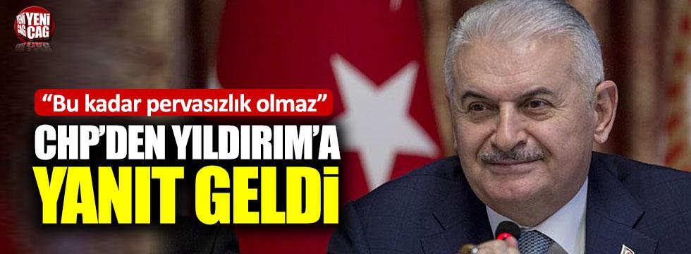"""CHP'den Binali Yıldırım: """"Bu kadar pervasızlık olmaz"""""""