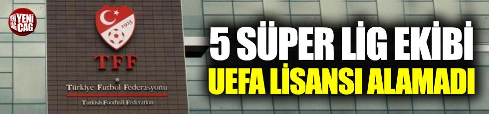 5 Süper Lig ekibi UEFA lisansı alamadı