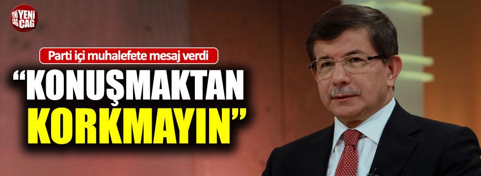 """Ahmet Davutoğlu: """"Konuşmaktan korkmayın"""""""