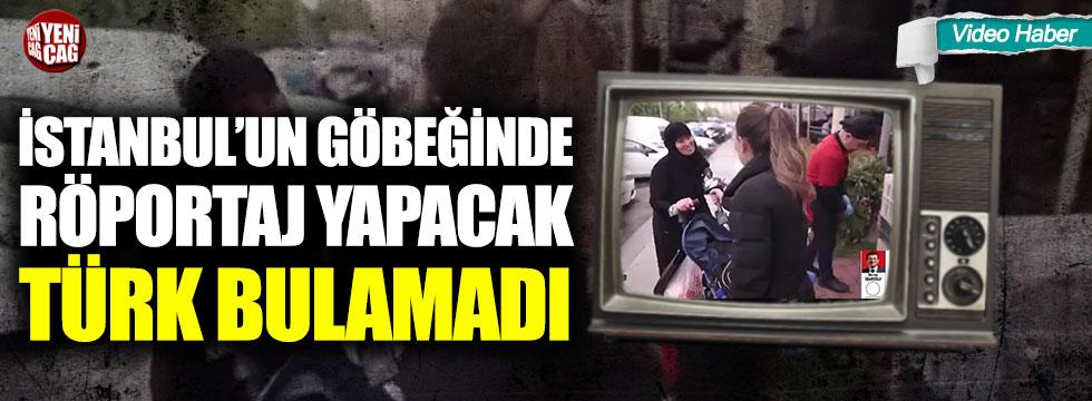 İstanbul'un göbeğinde röportaj yapacak Türk bulamadı