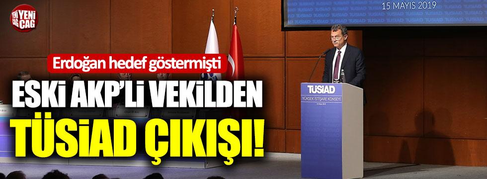 Eski AKP'li vekilden TÜSİAD çıkışı!