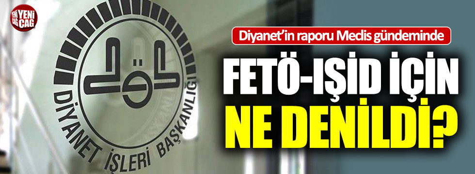 Diyanet'in FETÖ-IŞİD tespitleri ve 'adam kayırma' tartışmaları Meclis'te