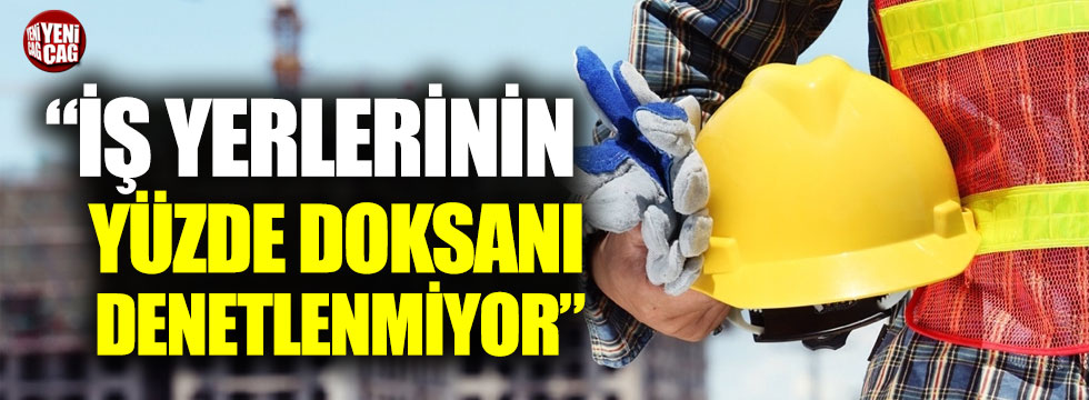 """İYİ Partili Bahşi: """"İş yerlerinin yüzde 90'ı denetlenmiyor"""""""