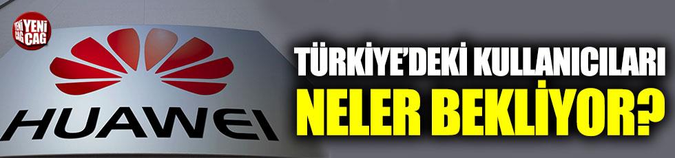 Andorid yasağı durumunda Türkiye'deki Huawei kullanıcılarını neler bekliyor?