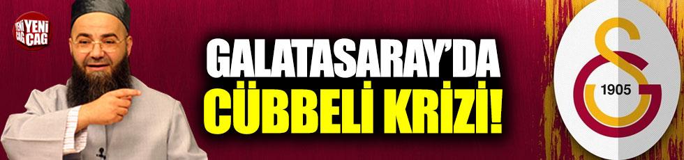 Galatasaray'da Cübbeli krizi!