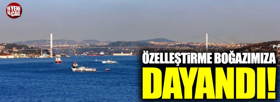 İstanbul ve Çanakkale boğazları özelleştiriliyor mu?