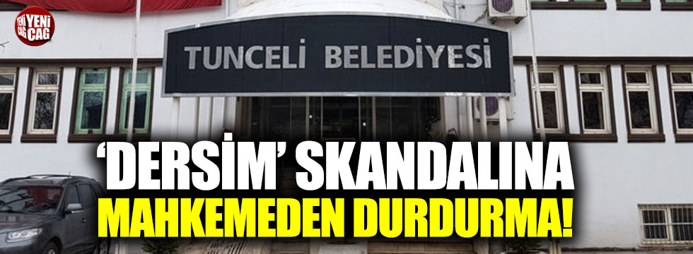 'Dersim' skandalına mahkemeden durdurma