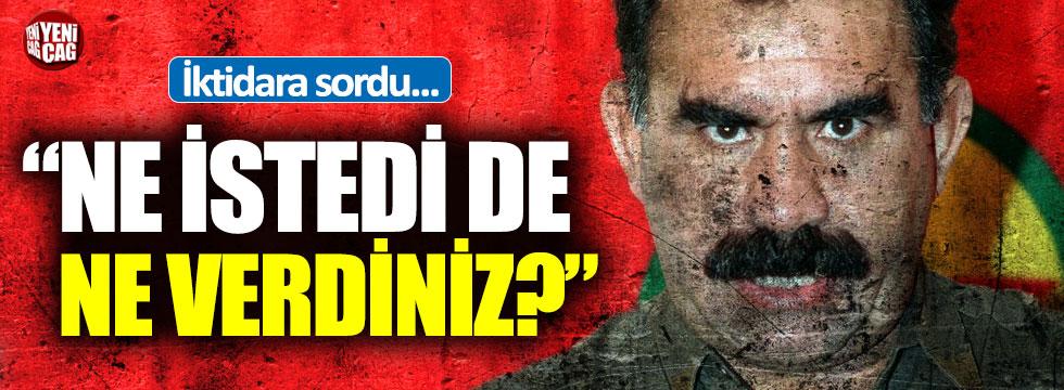 """Öcalan tepkisi: """"Ne istedi de ne verdiniz?"""""""
