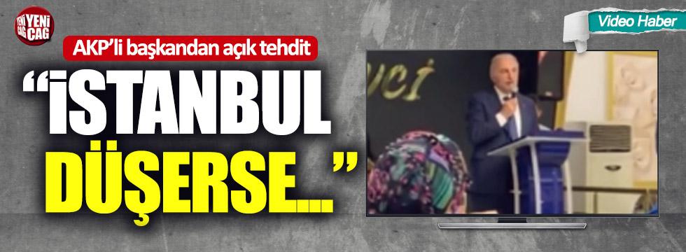 "AKP'li başkandan açık tehdit: ""İstanbul düşerse..."""