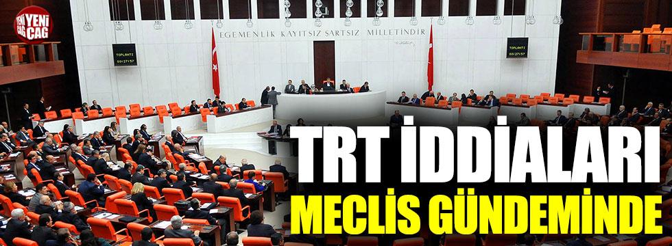 TRT'nin vericilerini Turkuvaz Medya'nın kullanması Meclis gündeminde