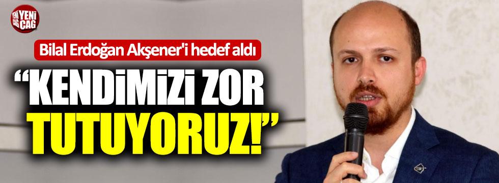 """Bilal Erdoğan Akşener'i hedef aldı: """"Kendimizi zor tutuyoruz"""""""