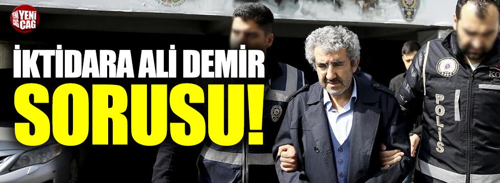 İYİ Parti'den iktidara Ali Demir sorusu