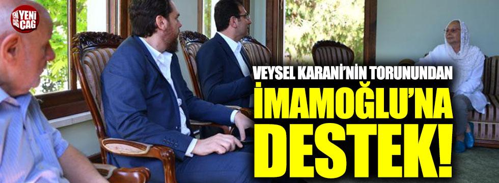 Veysel Karani'nin torunundan İmamoğlu'na destek!