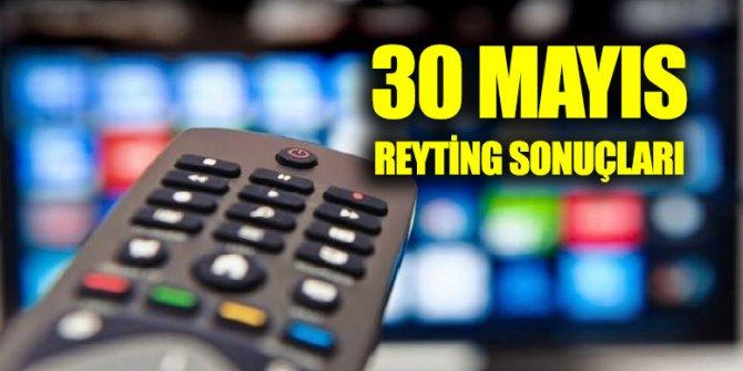 30 Mayıs reyting sonuçları açıklandı