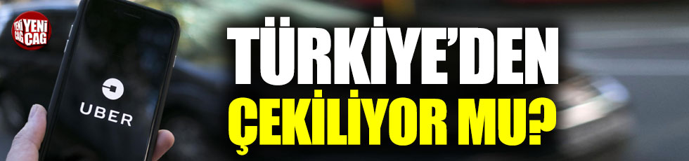 Uber Türkiye'den çekiliyor mu?
