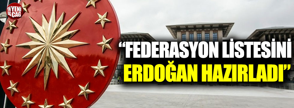 """Yıldırım Kaya: """"Federasyonun listesini Erdoğan hazırladı"""""""