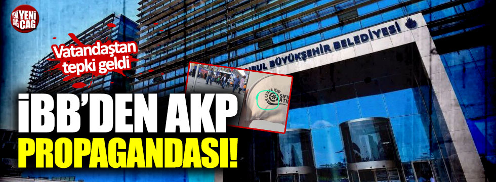 İBB'den AKP propagandası!