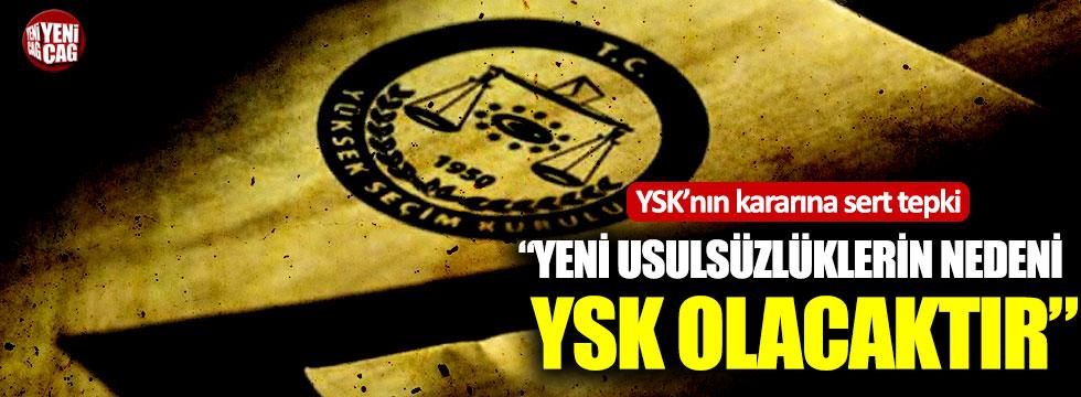 """""""Yeni usulsüzlüklerin nedeni YSK olacaktır"""""""