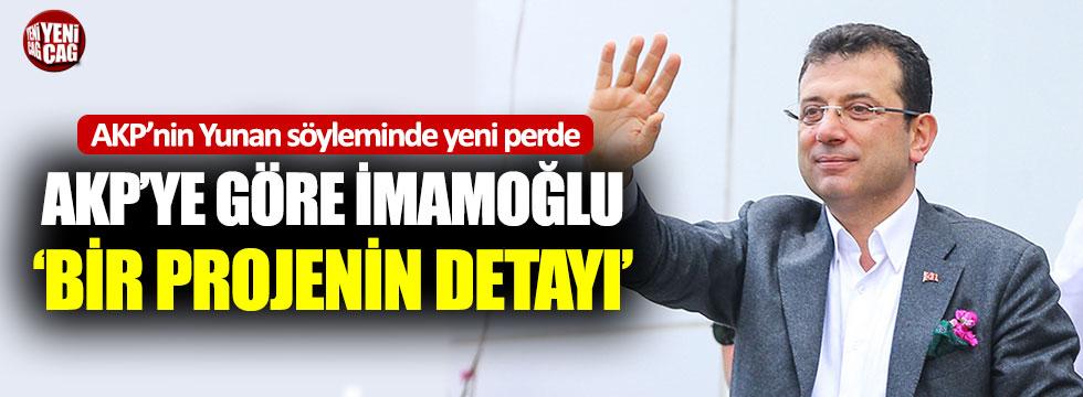 """AKP'de 'Yunan söylemi sürüyor: """"İmamoğlu bir projenin parçası"""""""