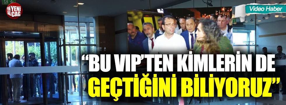 """CHP'li Torun: """"Bu VIP'ten kimlerin de geçtiğini biliyoruz"""""""