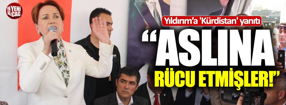 Akşener'den Yıldırım'a 'Kürdistan' yanıtı
