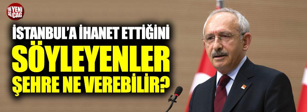 İstanbul'a ihanet ettiğini söyleyenler şehre ne verebilir?