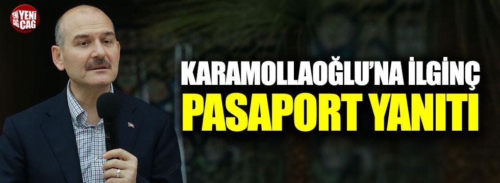 Soylu'dan Karamollaoğlu'na ilginç pasaport yanıtı