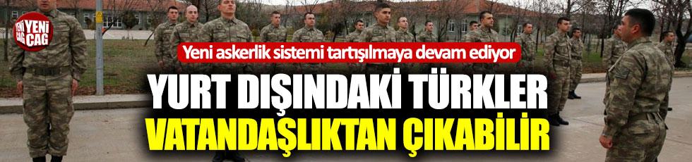 Yurt dışındaki Türkler, vatandaşlıktan çıkabilir