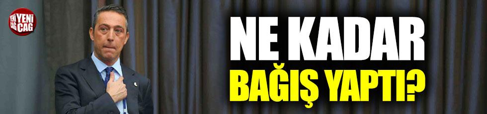 Ali Koç Fenerbahçe'ye ne kadar bağış yaptı?