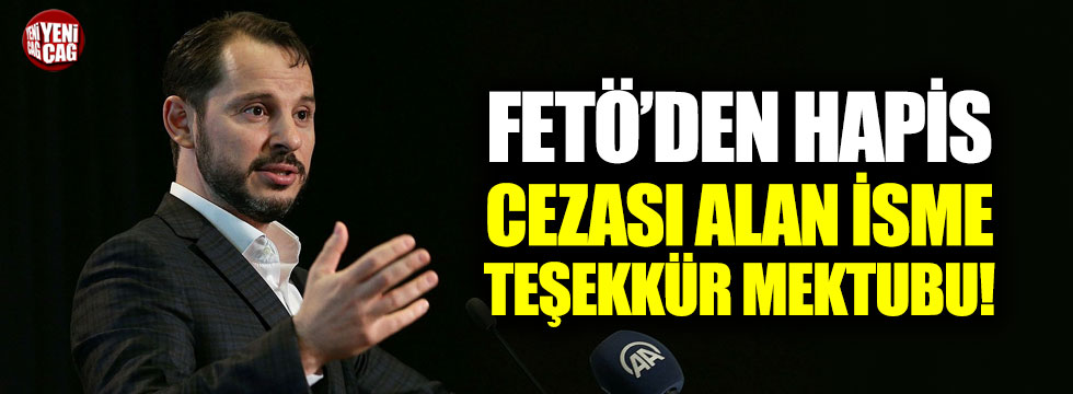 Albayrak'tan FETÖ'den hapis cezası alan isme teşekkür mektubu!