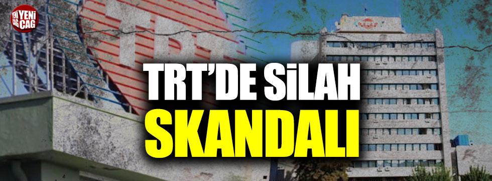 TRT'de silah skandalı
