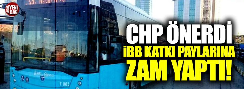CHP önerdi, İBB katkı paylarına zam yaptı!