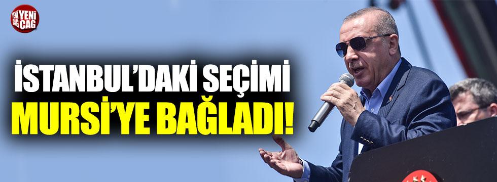 Erdoğan İstanbul seçimini Mursi'ye bağladı
