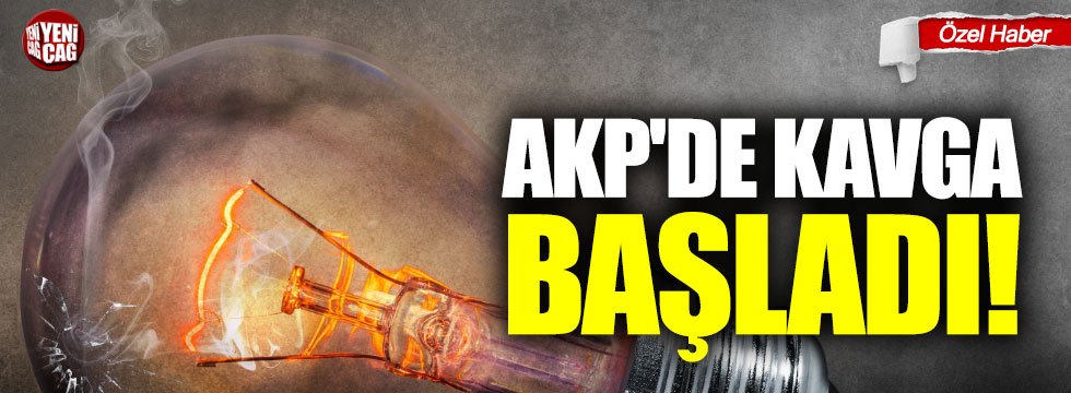 AKP'de kavga başladı