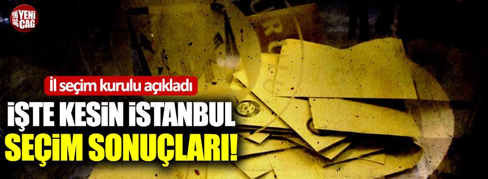 İl Seçim Kurulu açıkladı! İşte kesin İstanbul seçim sonuçları!