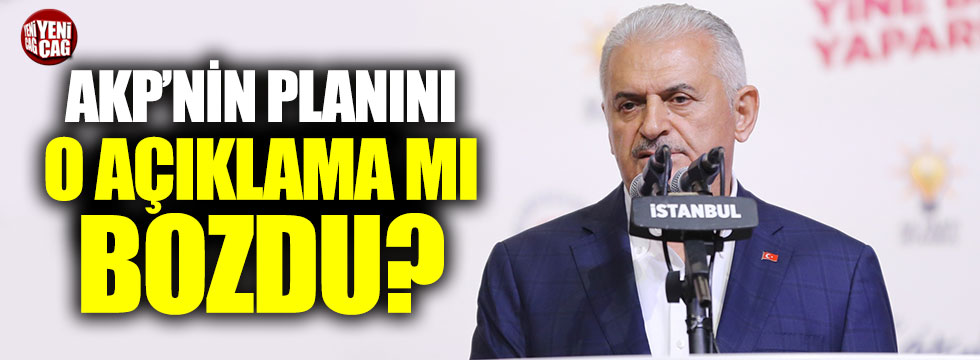 AKP'nin 23 Haziran planını Yıldırım mı bozdu?