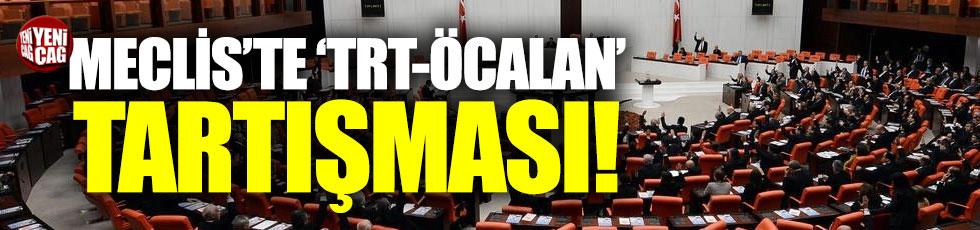 "Meclis'te ""TRT-Öcalan"" tartışması"