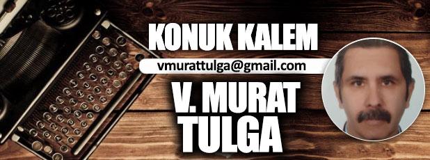 """""""Olasılığı en yüksek tehlikeli senaryo""""dan ateş çemberine… / V.Murat Tulga (E) Kur. Alb."""