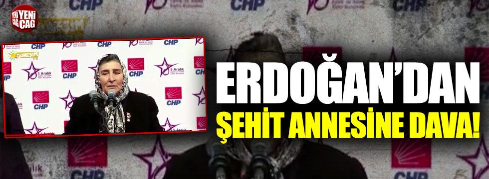 Erdoğan'dan şehit anasına dava!