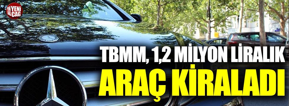 TBMM'den 1.2 milyon liralık araç kiralama