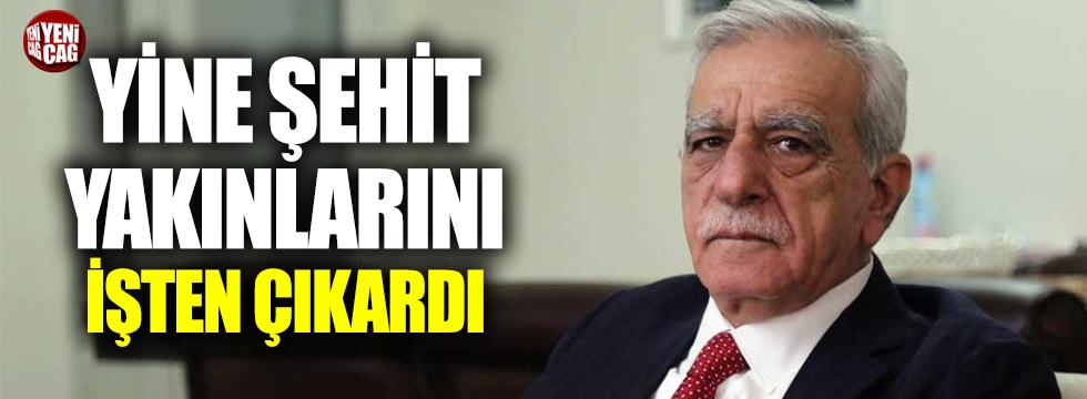 HDP'li Ahmet Türk yine şehit yakınlarını işten çıkardı