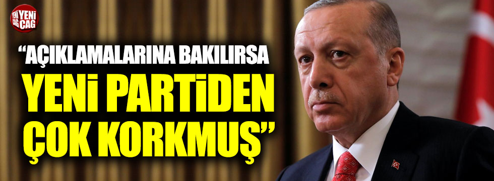 """CHP'den Erdoğan'a: """"Açıklamalarına bakılırsa yeni partiden çok korkmuş"""""""