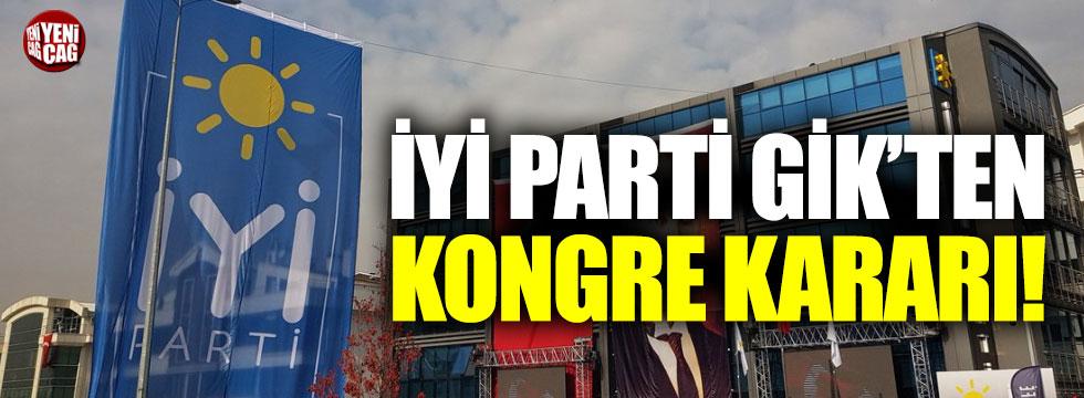 İYİ Parti GİK'ten kongre kararları