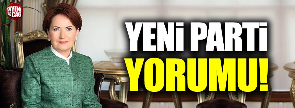 Meral Akşener'den yeni parti yorumu!