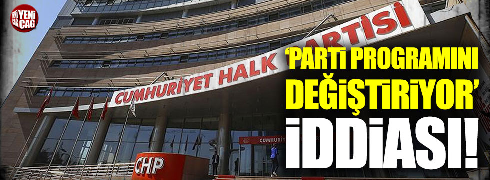 'CHP parti programını değiştiriyor' iddiası