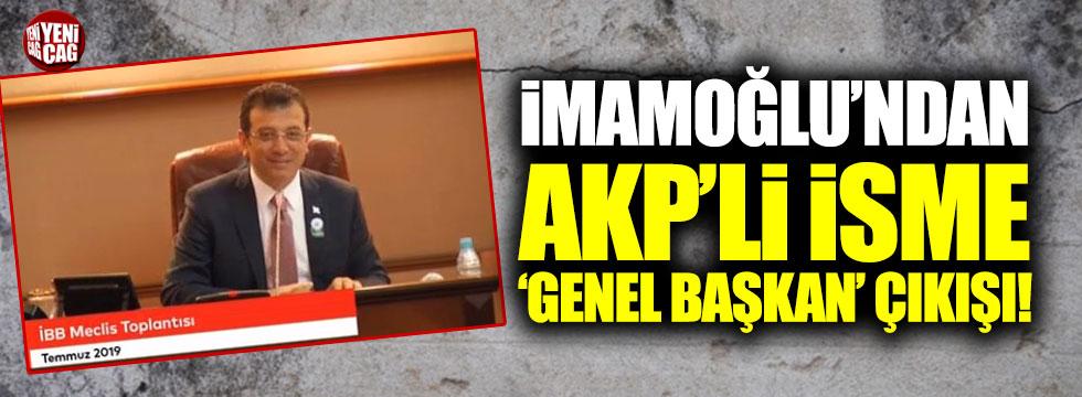 İmamoğlu'ndan AKP'li isme 'Genel Başkan' çıkışı!