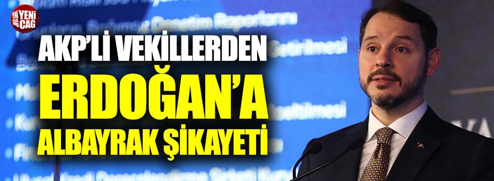 AKP'li vekillerden Erdoğan'a Berat Albayrak şikâyeti
