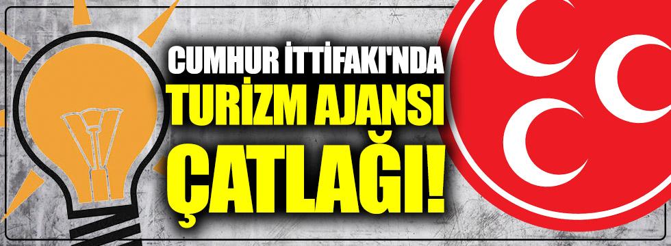 Cumhur İttifakı'nda Turizm ajansı çatlağı!